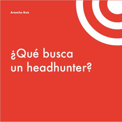 Podcast ESERP ¿Qué busca un headhunter?