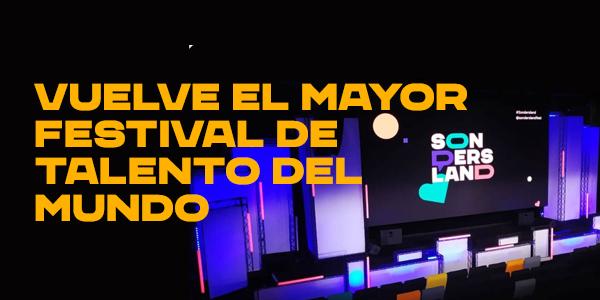 vuelve el mayor festival de talento del mundo